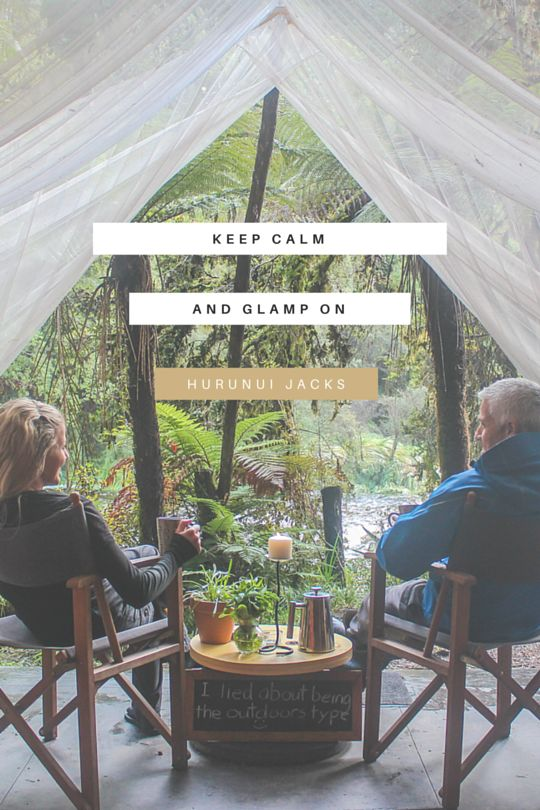 Keep Calm and Glamp On | Hurunui Jacks | Glamping Quotes - www.theadventureiscalling.com