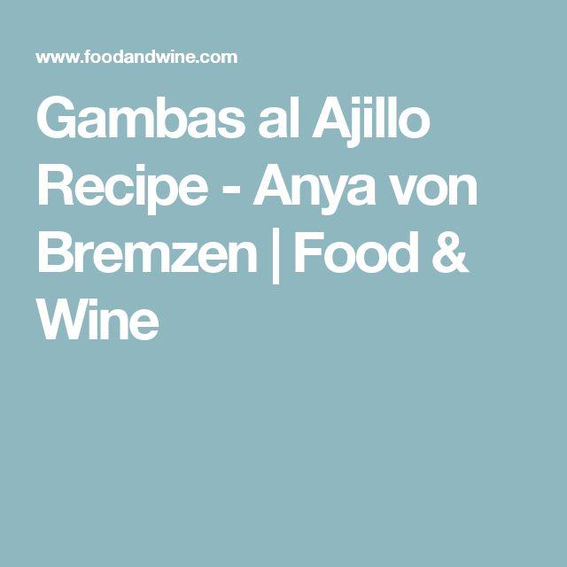 Gambas al Ajillo Recipe  - Anya von Bremzen | Food & Wine