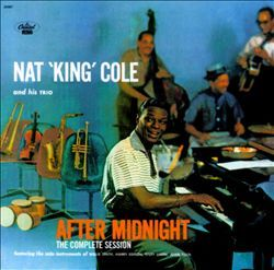 """Nat """"King"""" Cole and His Trio   After Midnight: The Complete Sessions   1957/1999"""