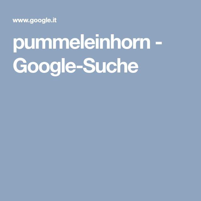 pummeleinhorn - Google-Suche