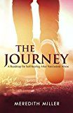 The Journey: A Roadmap for Self-healing After Narcissistic Abuse by Meredith Miller (Author) #Kindle US #NewRelease #Parenting #Relationships #eBook #ad