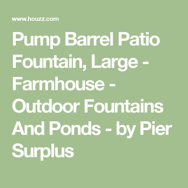 Pump Barrel Patio Fountain, Large - Farmhouse - Outdoor Fountains And Ponds - by Pier Surplus