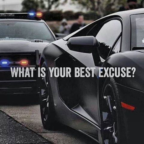 Life's Best #best #excuse #when #cops #are #behind #you