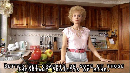 Make sure you have projects to keep your life interesting. | 24 Super Important Life Lessons Kath And Kim Taught Us