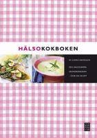 Hälsokokboken : den hälsosamma grundkokboken - över 500 recept / Ulrika Davidsson ; foto: Malte Danielsson ; [teckningar: Marie Rosell och Marianne Adolfsson]
