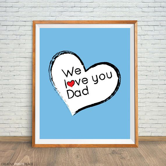 We Love You Dad Father Day Poster Dad Art Print Father Wall