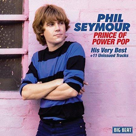 Phil Seymour - Prince Of Power Pop