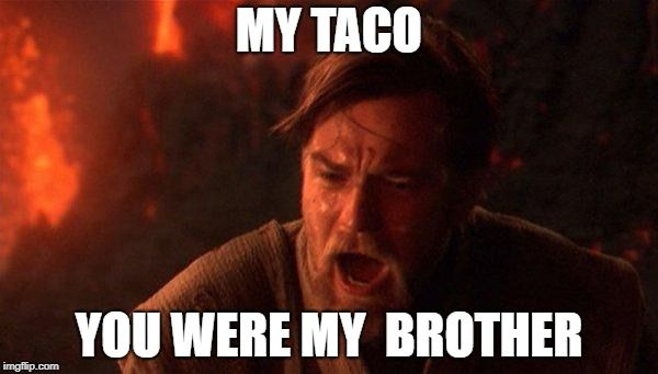 You Were The Chosen One Star Wars You Had One Job Memes Star Wars Memes