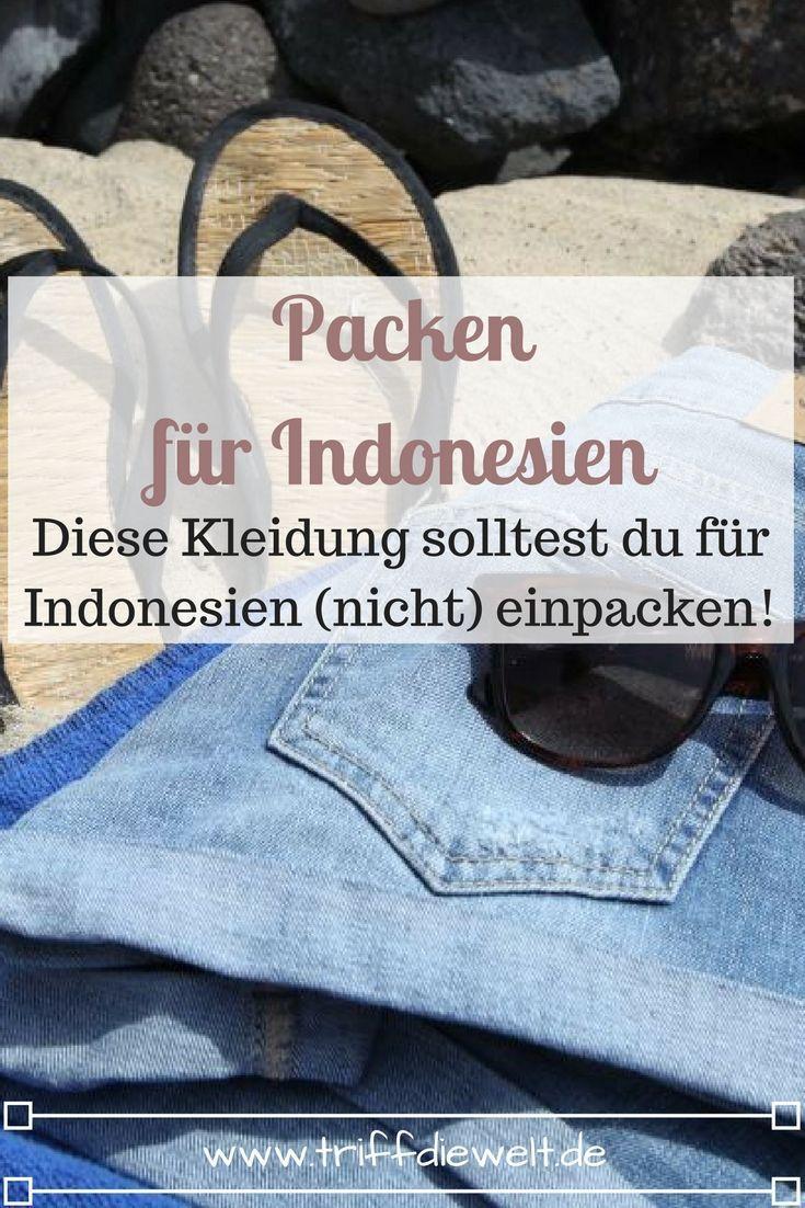 Welche Kleidung für Indonesien Du (nicht) einpacken solltest