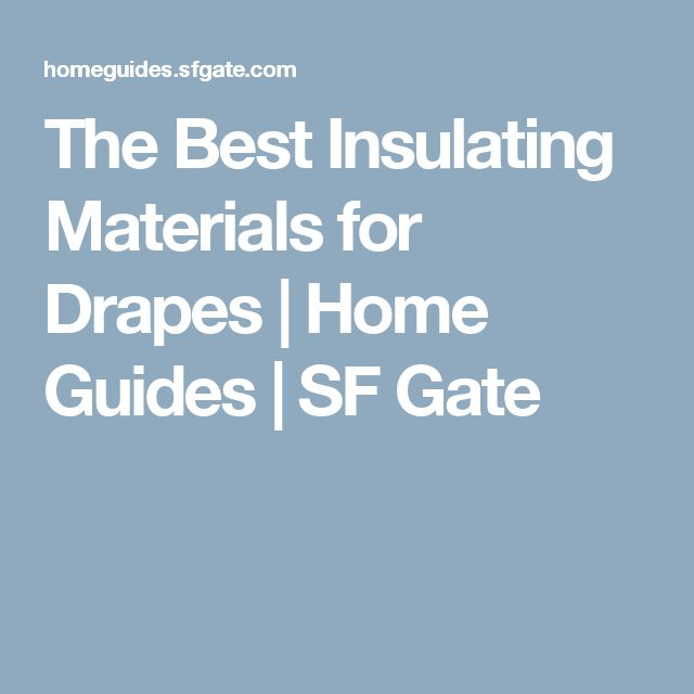 The Best Insulating Materials for Drapes | Home Guides | SF Gate