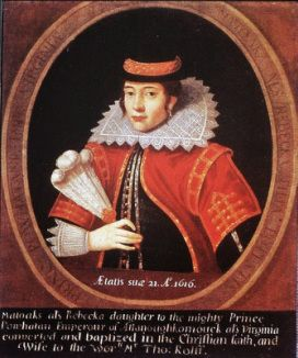 """Passe, Simon Van De. """"Pocahontas."""" 1616. Pocahontas, the daughter of Chief Powhatan, was lured onto a British ship in the area of Jamestown, where she was held captive for over a year. She married British colonist John Rolfe, was dressed in English fashion and was baptized as a Christian. She has been unjustly portrayed in history as a supporter of the English invasion."""