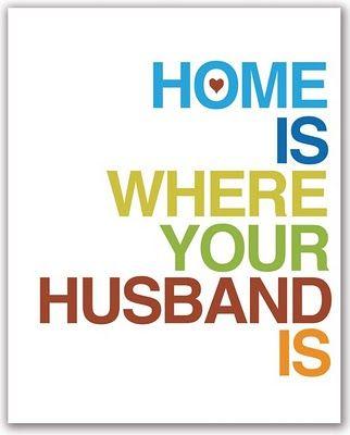 Home. Husband. Family
