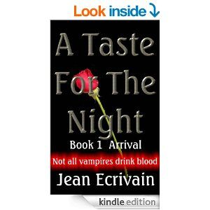 Book 1 Arrival of Jean Ecrivain's hot series A Taste for the Night vampire erotica is on for FREE DOWNLOAD this weekend only 2014.08.29-31   http://www.amazon.com/Taste-Night-Book-Arrival-ebook/dp/B00FA9CSDI/ref=sr_1_1?s=digital-text&ie=UTF8&qid=1391698865&sr=1-1&keywords=vampire+erotica
