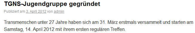 The next meeting for transgender youth under 27 years will be on 7.7.2012.  Das nächste Treffen für Transgenderjugendliche aus der Schweiz unter 27 Jahre wird am 7.7.2012 stattfinden.
