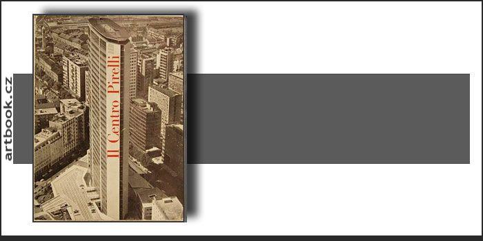 Pirrelli Tower. Architekti: Nervi & Ponti & Danusso. Milano, (1960). Edilizia moderna, n. 71.  Antikvariát PRAŽSKÝ ALMANACH w w w . a r t b o o k . c z