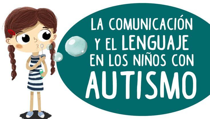 Aplicación y tipos de técnicas y estrategias en la comunicación y el lenguaje para niños con autismo en sus primeros años de vida.