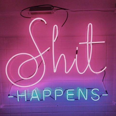 Neon lights || shit happens