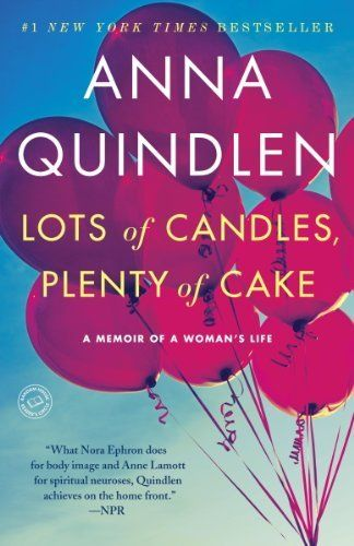 Lots of Candles, Plenty of Cake by Anna Quindlen, http://www.amazon.com/dp/B005OCYR9E/ref=cm_sw_r_pi_dp_lCJJsb07RKEQ8
