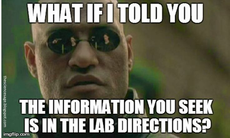 "The Science Sage: Science Teacher Memes. ""What if I told you... the information you seek is in the lab directions?"""