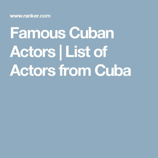 Famous Cuban Actors   List of Actors from Cuba