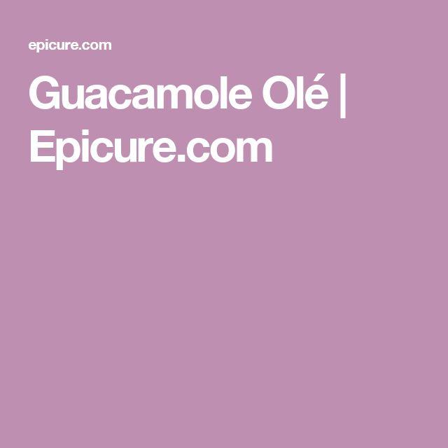 Guacamole Olé |          Epicure.com