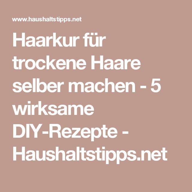 Haarkur für trockene Haare selber machen - 5 wirksame DIY-Rezepte - Haushaltstipps.net