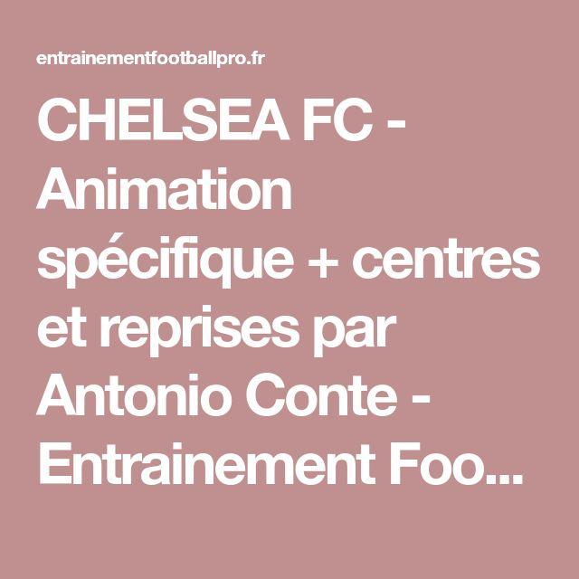CHELSEA FC - Animation spécifique + centres et reprises par Antonio Conte - Entrainement Football Pro