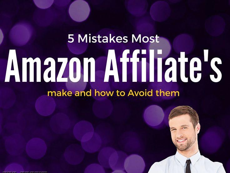5 Mistakes Amazon Affiliate Marketers Make