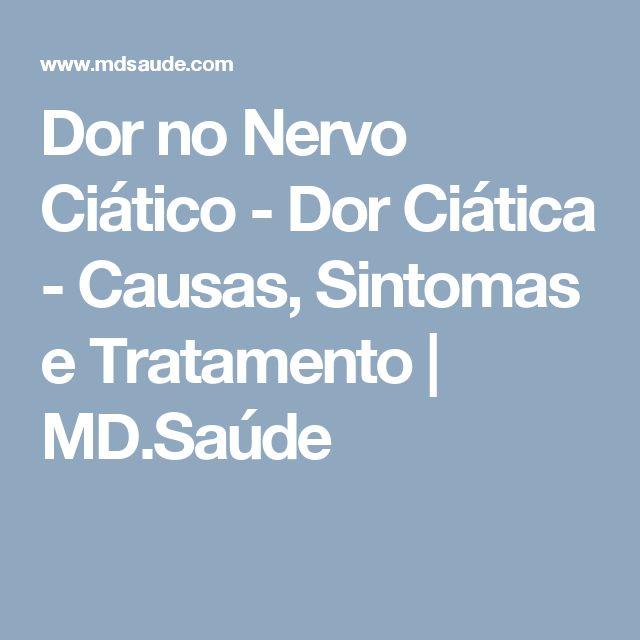 Dor no Nervo Ciático - Dor Ciática - Causas, Sintomas e Tratamento | MD.Saúde