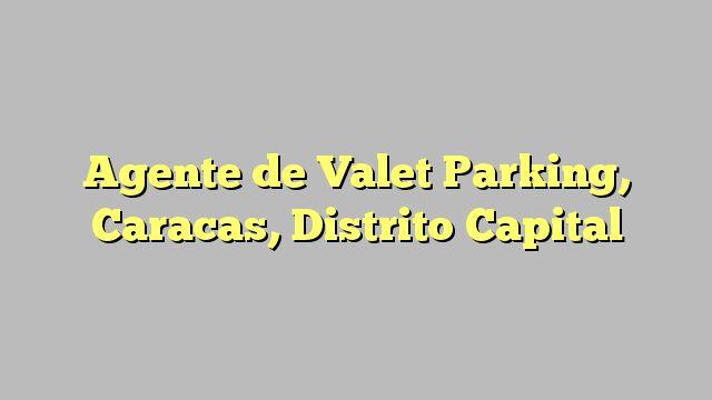 Agente de Valet Parking, Caracas, Distrito Capital