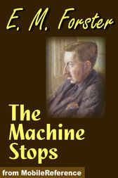 Don't let this get away  The Machine Stops - http://www.buypdfbooks.com/shop/fiction/the-machine-stops/ #Fiction, #ForsterEM, #MobileReferenceCom