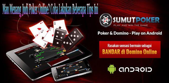 Mau Menang Judi Poker Online? Coba Lakukan Beberapa Tips Ini