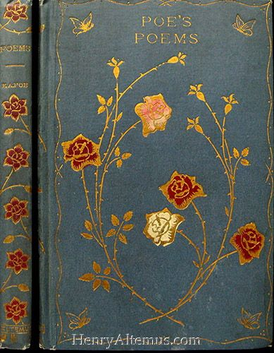 Poe's Poems - Edgar Allan Poe, 1809-1849. Chicago, New York The Henneberry Company Pages: 280.