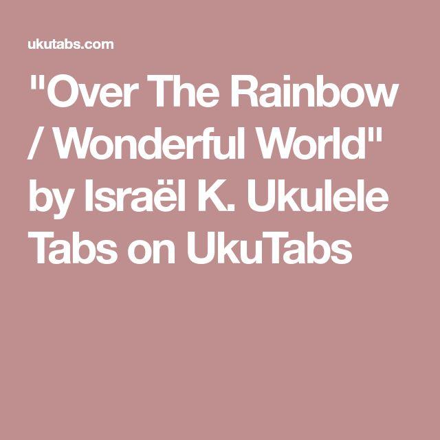 """Over The Rainbow / Wonderful World"" by Israël K. (+5)"