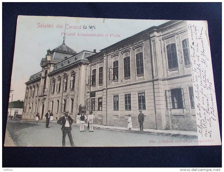 Caracal - Palatul Administrativ si Posta - 1905