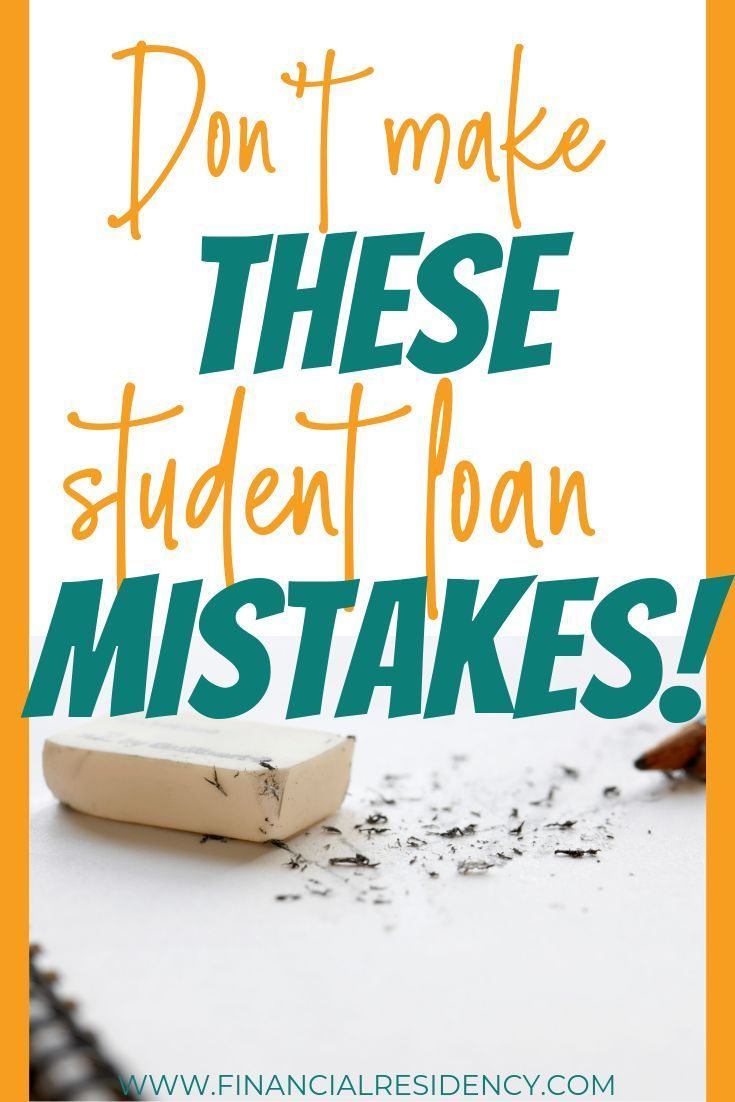 Top Mistakes You See Physicians Making With Their Loans Debt Solutions Student Loans Personal Loans