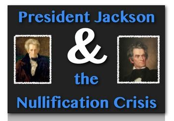 Andrew Jackson and the Nullification Crisis:  The First St