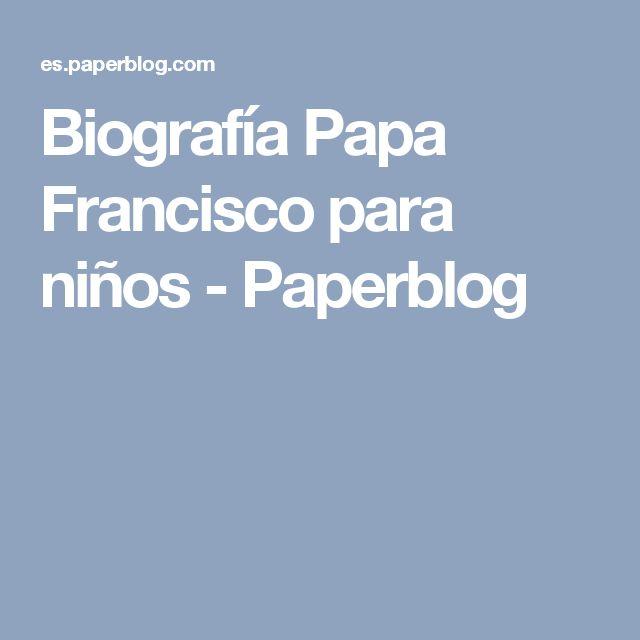 Biografía Papa Francisco para niños - Paperblog