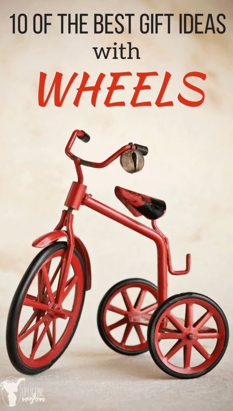 Toys with Wheels really make the best toys. They never get old! Here is a great Gift Idea with Wheels List that your kids will love! Other than a bike!