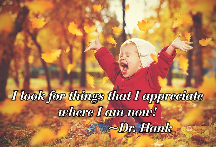 Inspirational quote by Dr. Hank affirmation happiness law of attraction appreciation gratitude Abraham Hicks #affirmation #gratitude #lawofattraction