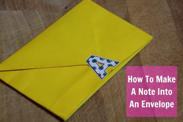 HOW TO MAKE A NOTE INTO AN ENVELOPE-PERFECT FOR A BACK TO SCHOOL SURPRISE!  #backtoschool