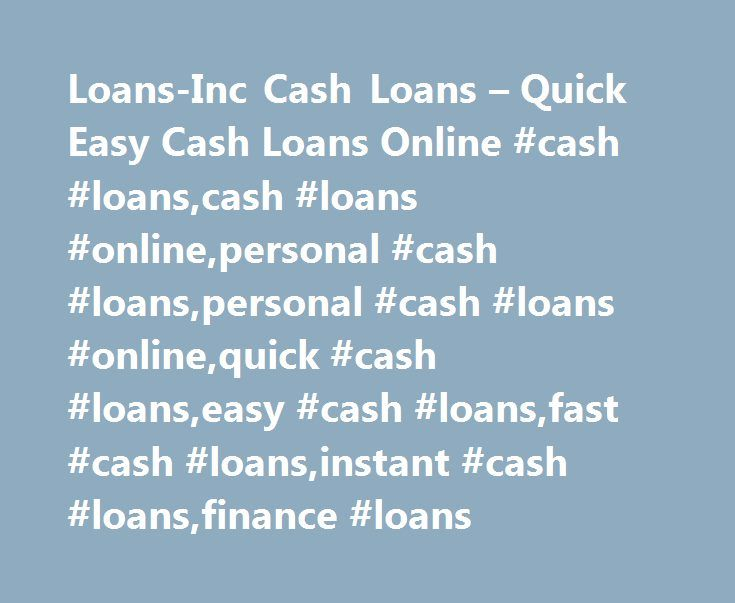 Loans-Inc Cash Loans – Quick Easy Cash Loans Online #cash #loans,cash #loans #online,personal #cash #loans,personal #cash #loans #online,quick #cash #loans,easy #cash #loans,fast #cash #loans,instant #cash #loans,finance #loans http://oklahoma.remmont.com/loans-inc-cash-loans-quick-easy-cash-loans-online-cash-loanscash-loans-onlinepersonal-cash-loanspersonal-cash-loans-onlinequick-cash-loanseasy-cash-loansfast-cash-loansinstant/  # Quick and easy application! Welcome to Loans-Inc! Here at…