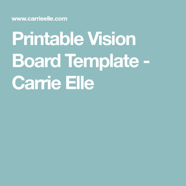 Printable Vision Board Template - Carrie Elle