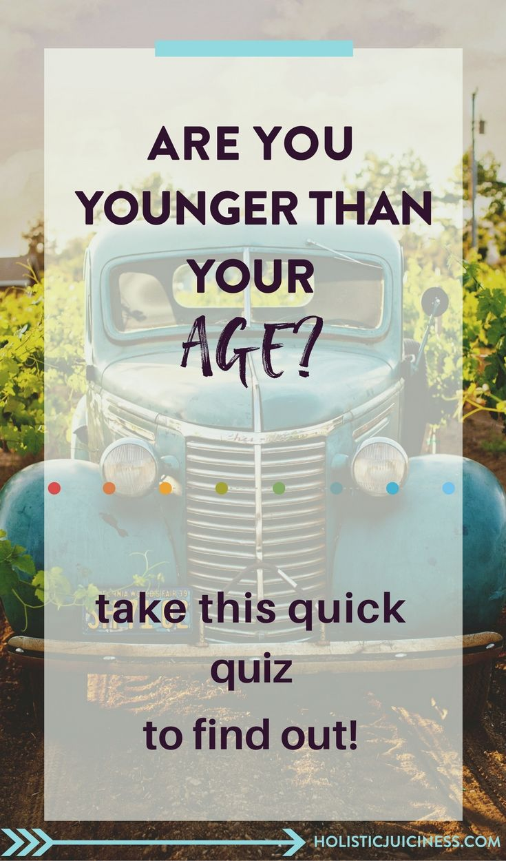 Want to know if you're younger than your age? This quick quiz will let you know. Click through to find out!