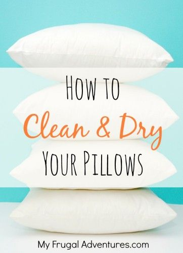 How to Clean and Dry Your Pillows ~ easy steps to make sure your pillows are nice and fresh and clean!