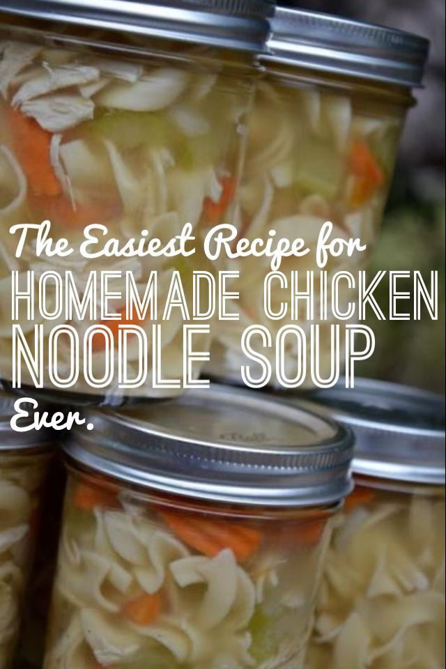 The Easiest Recipe for Homemade Chicken Noodle Soup, EVER.