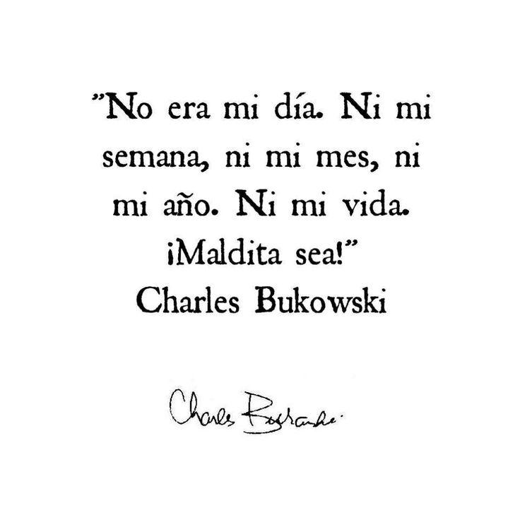 Bukowski knows his shit