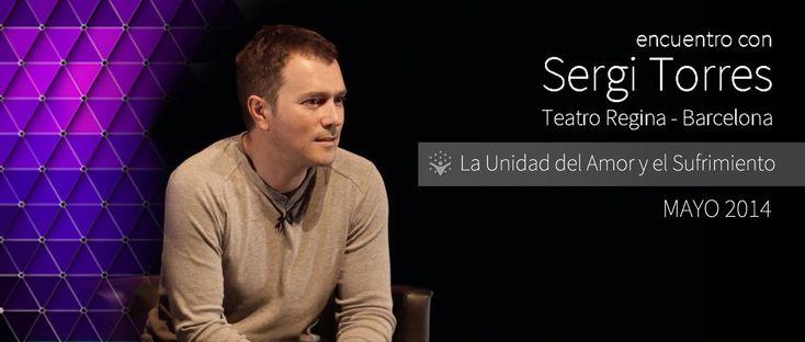"""SERGI TORRES - """"La Unidad del Amor y el Sufrimiento"""" - Barcelona, Teatro..."""