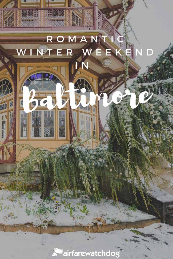 Winter Travel Guide: Romantic Weekend in Baltimore