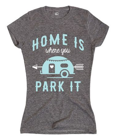 Look what I found on #zulily! Athletic Heather 'Home Is Where You Park It' Fitted Tee #zulilyfinds